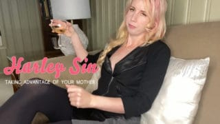 Harley Sin – Taking Advantage Of Your Mother
